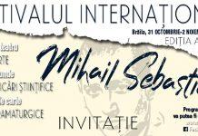 """Festivalului Internațional """"Mihail Sebastian"""" se va desfășura la Brăila în perioada 31 octombrie - 2 noiembrie"""